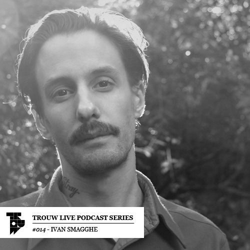 Trouw Live Podcast Series #14 - Ivan Smagghe @ HiFi 26-07-2013