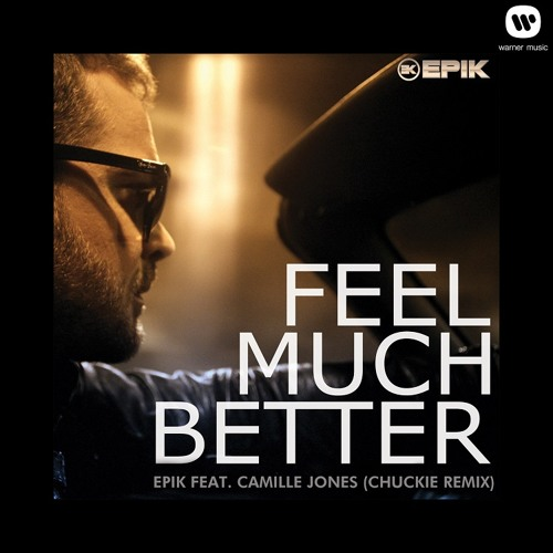 Epik - Feel Much Better (Chuckie Remix)