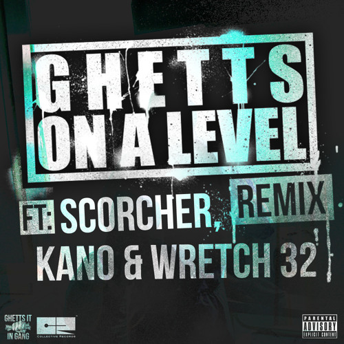Ghetts Ft. Scorcher, Kano & Wretch 32 - On A Level (Remix)