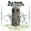 Illegal Substances - Tradition ALBUM - OUT NOW!!!