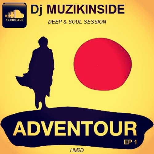 Dj Muzikinside - ADVENTOUR (Deep & Soul Session)
