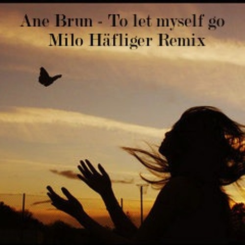 Ane Brun - To let myself go (Milo Häfliger Remix)