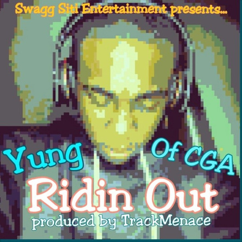 Ridin Out By Yung produced by TrackMenace