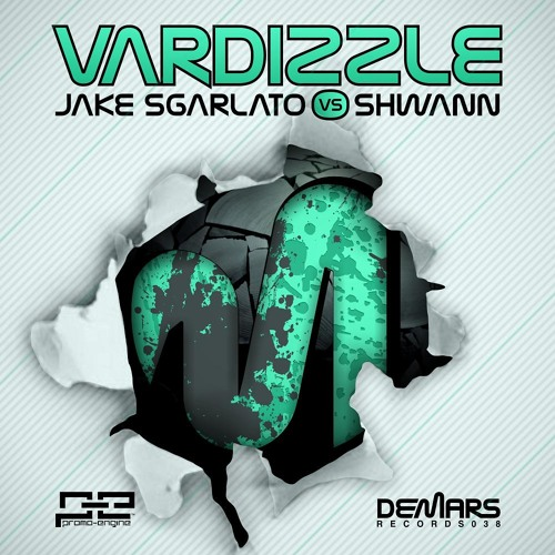Jake Sgarlato Vs Shwann - Vardizzle [DeMars Records]
