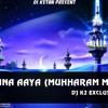 SOHNA AAYA (MUHHARAM SPL MIX) DJ K2 MIX 2013