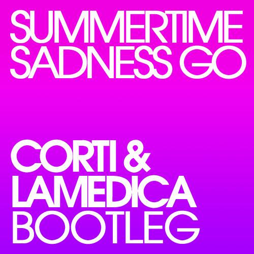 Lana Del Rey vs N.Veneziani - Summertime Sadness Go (Corti & LaMedica Bootleg)