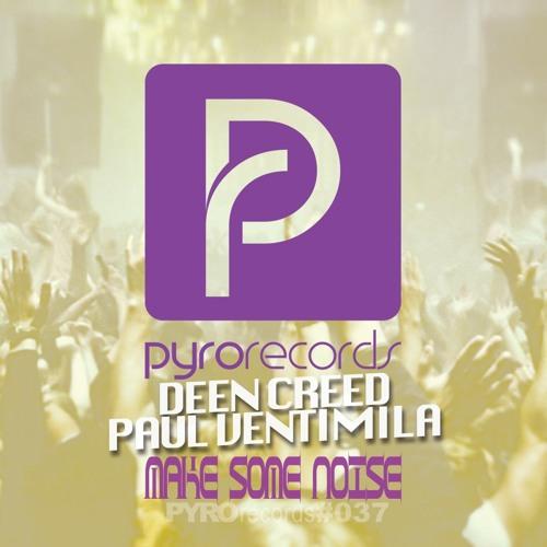Deen Creed & Paul Ventimila - Make Some Noise (Ihan Trap Remix) [PYRO #037]