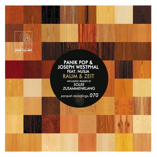 panik pop & joseph westphal feat. nusja - raum & zeit (solee remix - cut) / parquet recordings