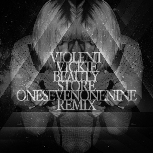 Violent Vickie - Beauty Store (onesevenonenine remix)