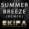 The Isley Brothers - Summer Breeze (Ekipa Production Remix)
