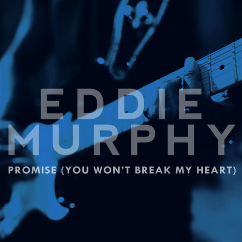 "Eddie Murphy - Promise ""You Won't Break My Heart"""