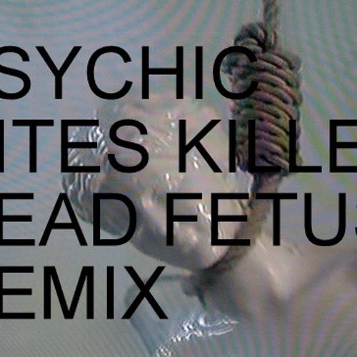 PSYCHIC RITES - KILLER (DEAD FE†US REMIX)