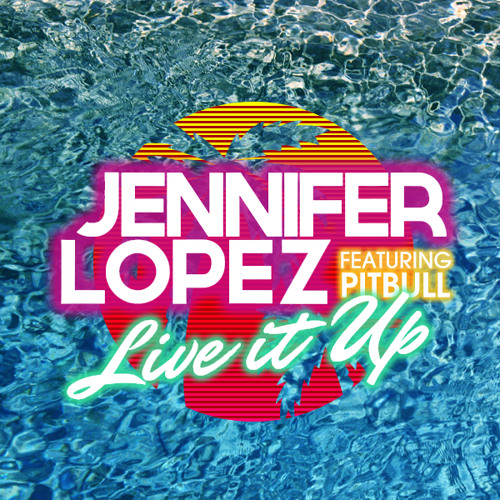 Pitbull Feat Jennifer Lopez - Live It Up (Clap Freckles & Alan Rosales Remix)
