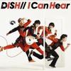 DISH// - I Can Hear