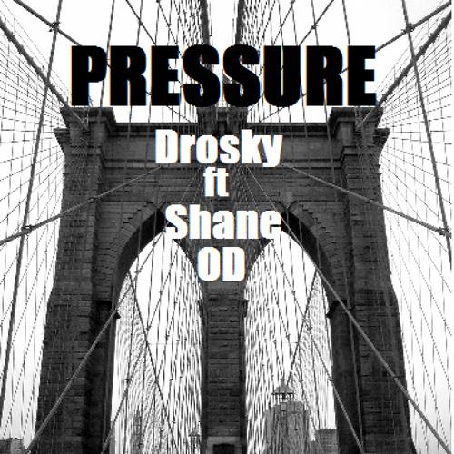 Pressure (Feat Shane OD) Prod by DA
