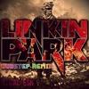 Linkin Park (New Devide - Dubstep Mix) DJ Kalpesh