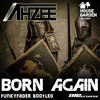 Ahzee - Born Again (Funkyfader Bootleg) *click buy for free download*