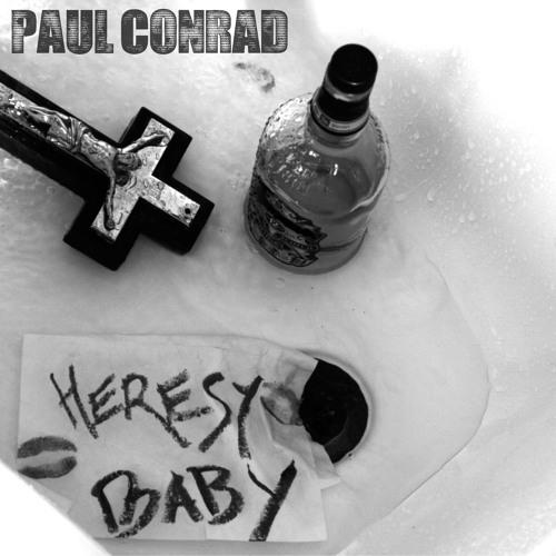 Paul Conrad - Heresy Baby