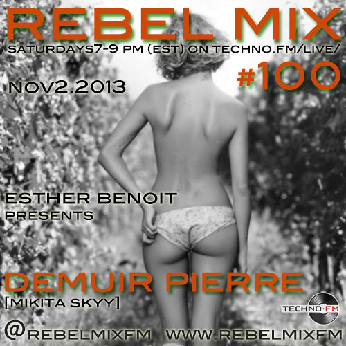 Rebel Mix #100 - ft Demuir Pierre (Mikita Skyy) - Nov2.2013