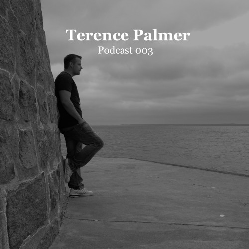 Terence Palmer - Podcast 003 ''Free Download''