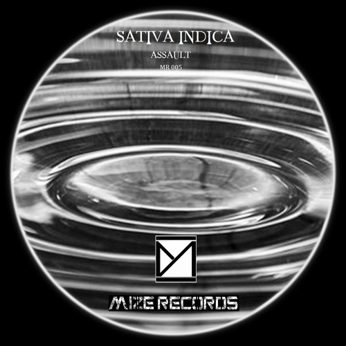 MR005 - Sativa, Indica Incl. Mark Morris Remix / EP : Assault