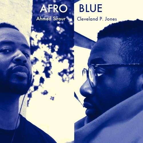 """Afro Blue"" - Ahmed Sirour & Cleveland P. Jones"