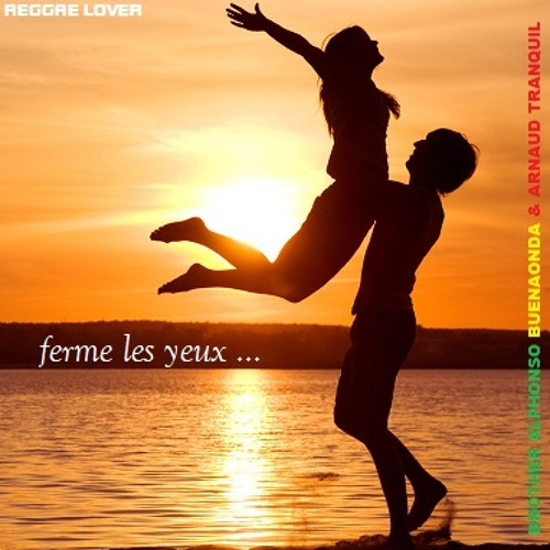 Ferme Les Yeux (Brother Alphonso Buenaonda feat Arnaud Tranquil)