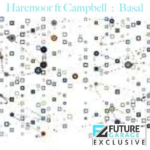 Basal by Haremoor ft Campbell - FutureGarage.NET Exclusive
