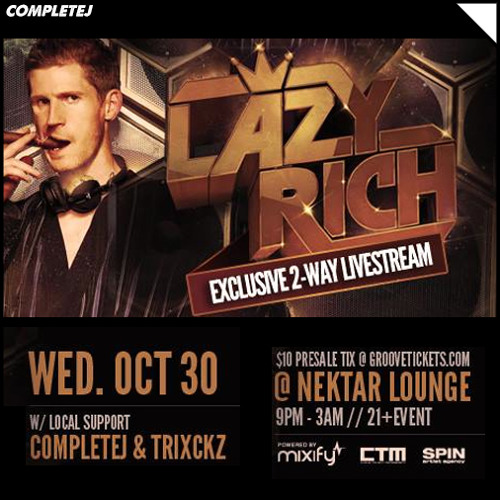 CompleteJ @ Nektar (Lazy Rich)