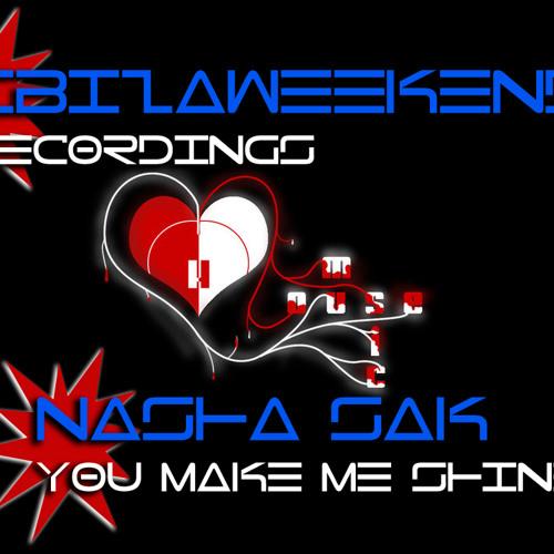 ^Ibizaweekend Recordings^ Nasha Sak (You Make Me Shine)