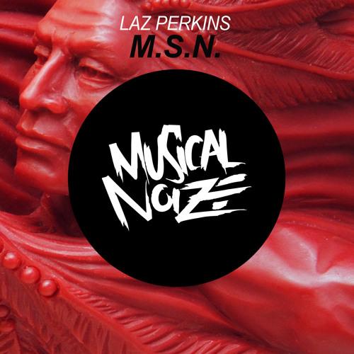 Laz Perkins - M.S.N. (Original Mix) Official Preview OUT NOW