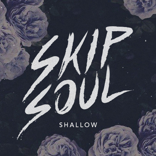 Skip Soul - Shallow (Preview)