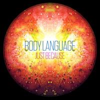 Body Language - Just Because (Dunes Remix)