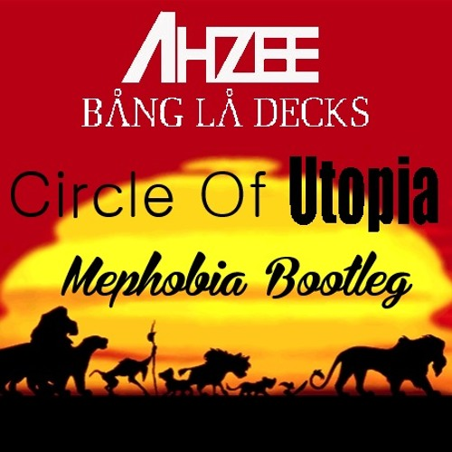 Circle Of Utopia - Bang La Decks (Ahzee Remix) [Mephobia Edit] Free DL