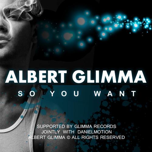 Albert Glimma - So You Want (Radio Edit)