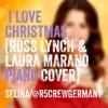 I Love Christmas - Ross Lynch & Laura Marano Piano Cover (from Austin & Ally) ❤️