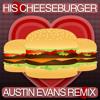 Veggie Tales - His Cheeseburger (Austin Evans EDM Remix) [click buy for free HQ DL]