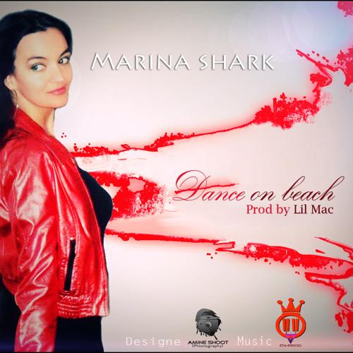Marina shark - Dance on beach ( Lil mac c4 prod )