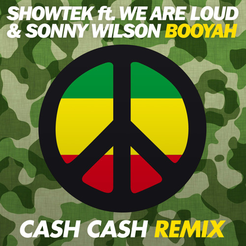 Showtek ft. We Are Loud & Sonny Wilson - Booyah (Cash Cash Remix)