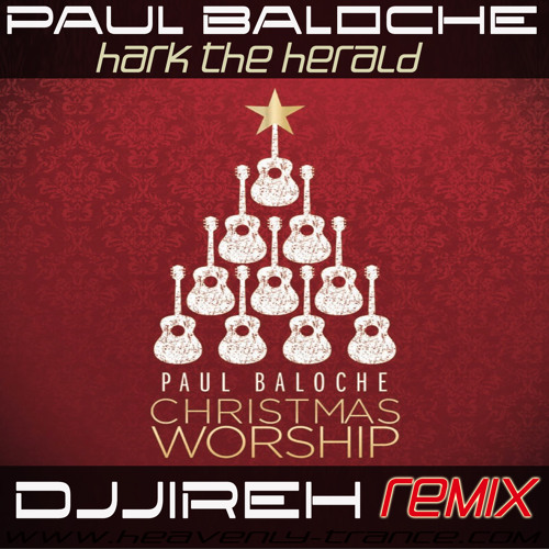 Paul Baloche - Hark the Herald (DJJireh Remix)  **FREE DOWNLOAD **