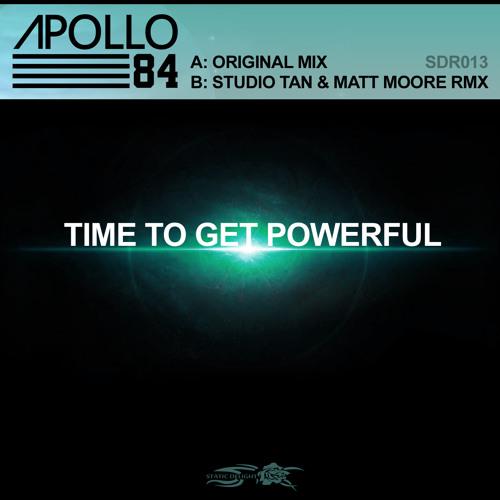 Apollo 84 - Time To Get Powerful ( Studio Tan & Matt Moore Rmx )