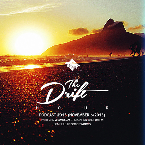 The Drift Hour / #015 (November 6/2013)