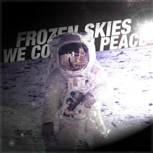 Frozen Skies - We Come In Peace (Tonelero Remix) [FREE DOWNLOAD]