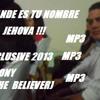 GRANDE ES TU NOMBRE   JHONNY (THE BELIEVER) XCLUSIVE (2013)