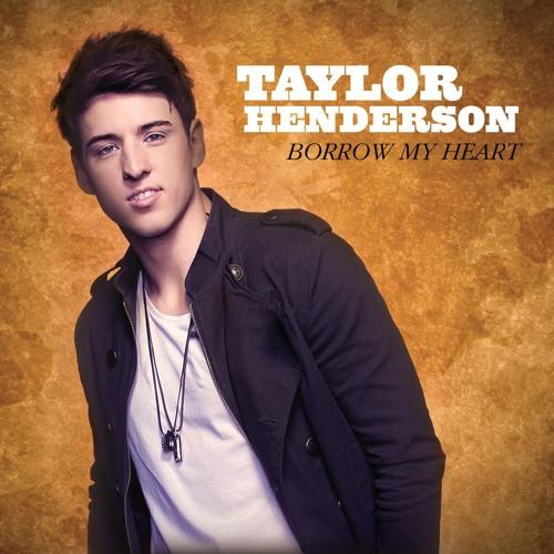 Taylor Henderson - Borrow My Heart