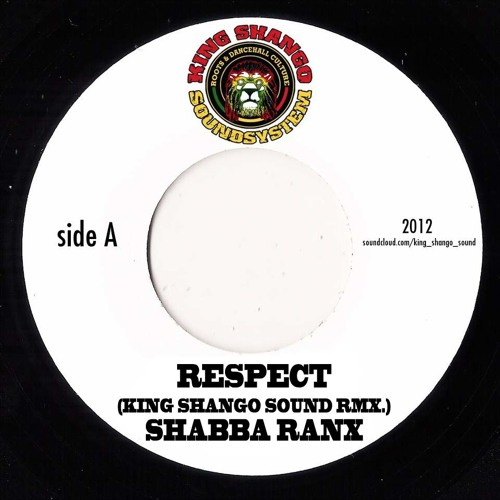 Shabba Ranx - Respect - King Shango RMX