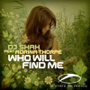 Who Will Find Me (Dance Mix)Dj Shah Ft. Adrina Thorpe