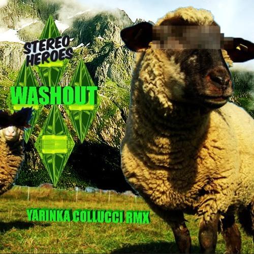 Stereoheroes - Washout ( Yarinka Collucci rmx )
