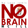 MC ILL - No Brain (Eminem - No Love Remix)