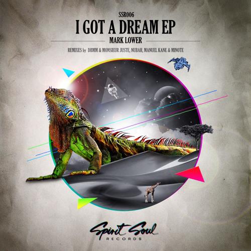 Mark Lower - I Got A Dream (MINOTE Remix) [Spirit Soul Records][SSR006]